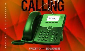 Frizzy D Ft. S-D Lioness - Calling