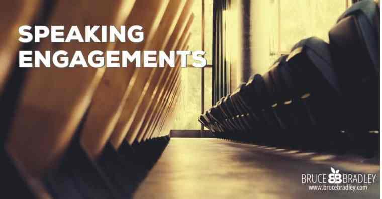 Bruce Bradley Speaking Engagements