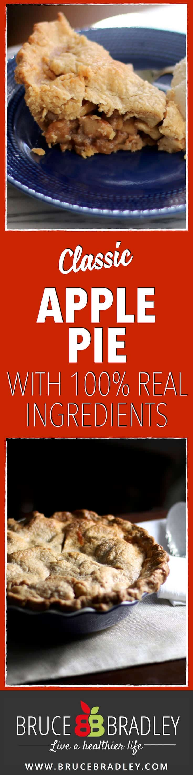 Bruce Bradley's Classic Apple Pie with a Whole Wheat Crust is delicious and uses real ingredients!