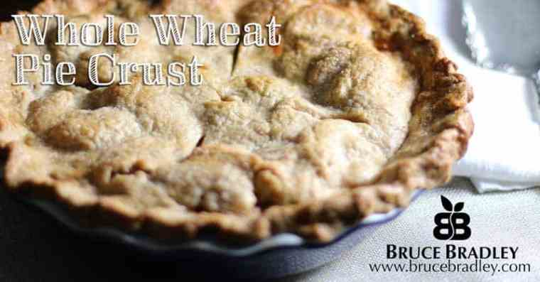 Bruce Bradley's Recipe for 100% Delicious Whole Wheat Pie Crust