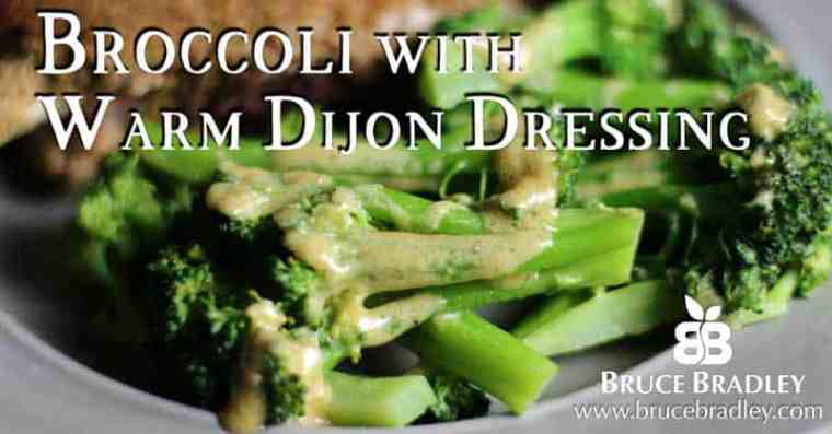 Bruce Bradley's warm dijon dressing is a quick, go-to sauce that can make your broccoli go from ho-hum to wow in seconds!