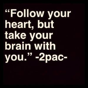 follow heart brain tupac