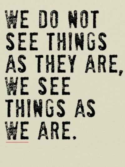 seeing is seeing as we are