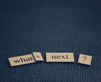 few whats next