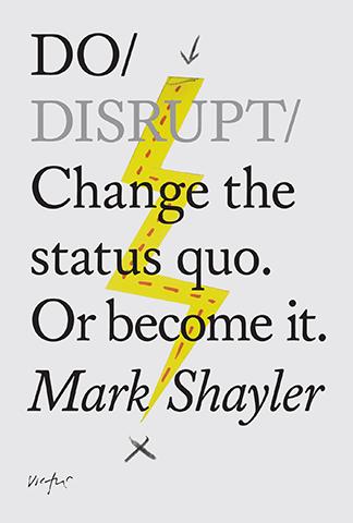 disrupt do status quo