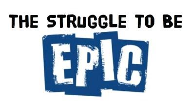 epic struggle