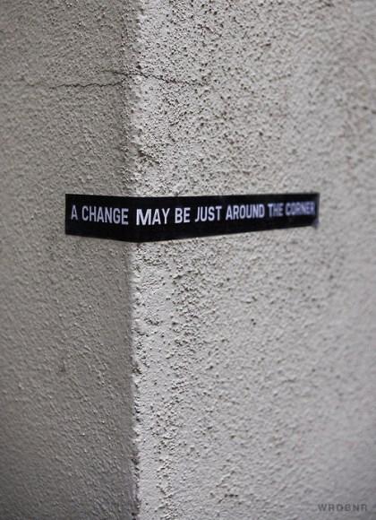 change around corner