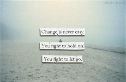 hold on let go change