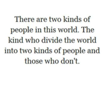 divide people do dont two kinds