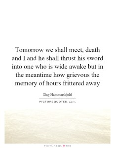 tomorrow we shall meet death and I