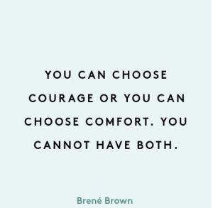 choose courage or comfort reckless try do