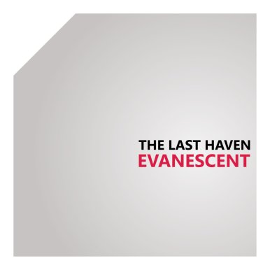 last haven evanescent temporary glimpse