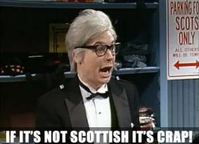 not scottish it is crap