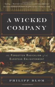 A Wicked Company —una interesante panorámica sobre la influencia del salón del barón de Holbach en el pensamiento de la Ilustración.