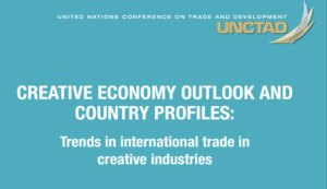 Creative Economy outlook & Country Profile by UNCTAD