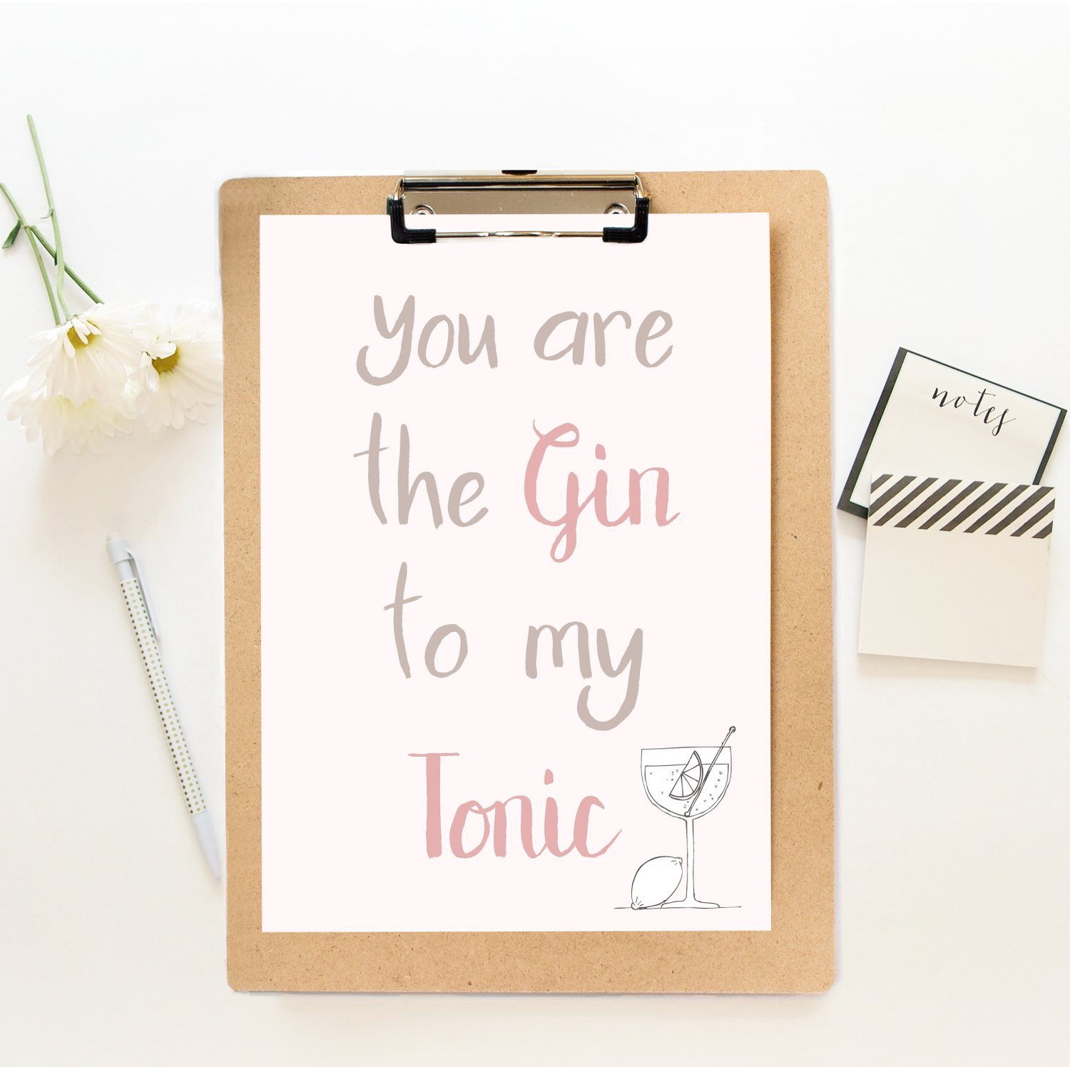 You are the Gin to my Tonic