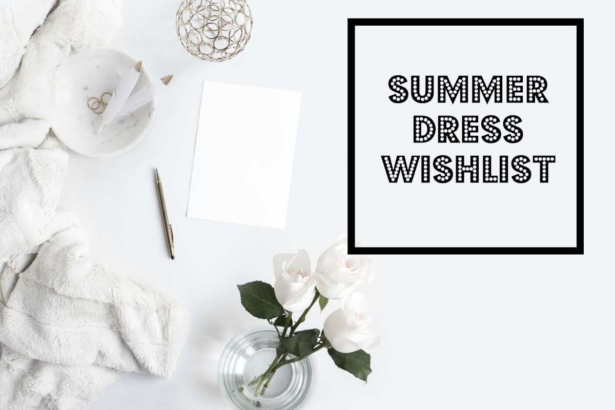 Summer Dress Wishlist
