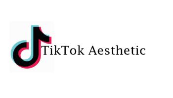 TikTok Aesthetic