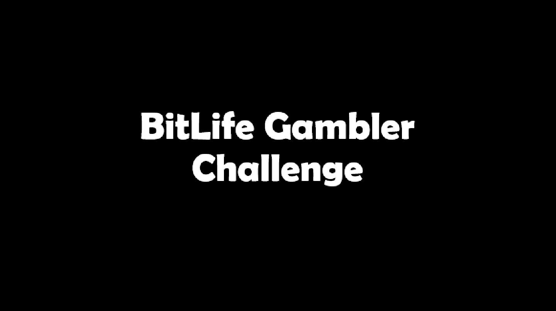 BitLife Gambler Challenge