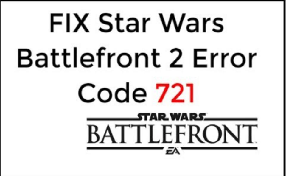 Image Of How To Fix Star Wars Battlefront 2 Error Code 721