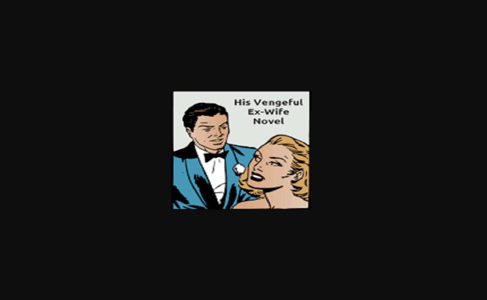 Image Of His Vengeful Ex Wife Novel