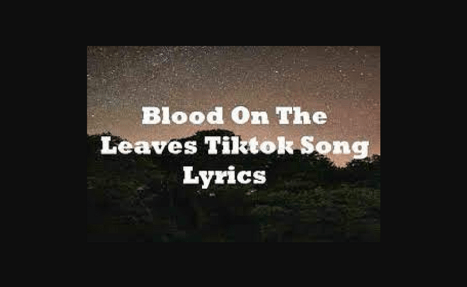 Image Of Blood On The Leaves Song Lyrics