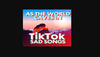 As The World Caves In Song TikTok