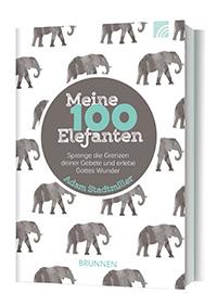 Meine 100 Elefanten - Sprenge die Grenzen Deiner Gebet und erlebe Gottes Wunder