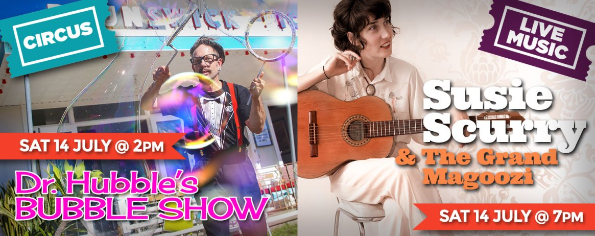 Dr. Hubble's Bubble Show + Susie Scurry & The Grand Magoozi: Saturday 14 July