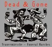 Dead & Gone - Trauermärsche