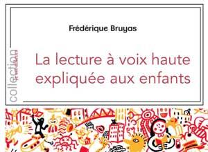 Frédérique Bruyas, La lecture à voix haute expliquée aux enfants, Magellan & Cie, 2018