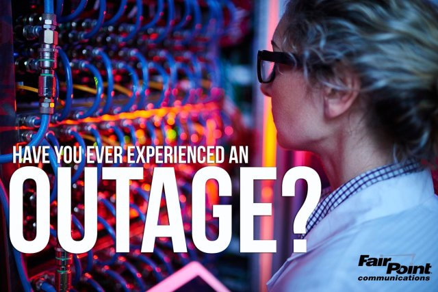 Have you ever experienced an outage_Fairpoint