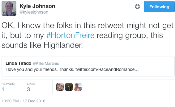 """OK, I know the folks in this retweet might not get it, but to my #HortonFreire reading group, this sounds like Highlander."""