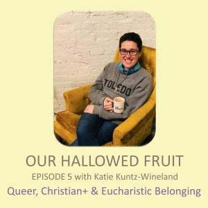Queer, Christian+ & Eucharistic Belonging – Ep. 5