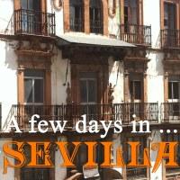 A few days in ... Sevilla