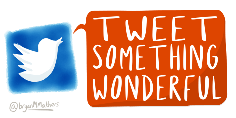 Tweet something wonderful