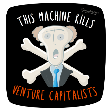 This Machine kills VCs