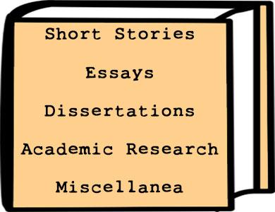 Short Stories Essays Dissertations Academic Research Miscellanea