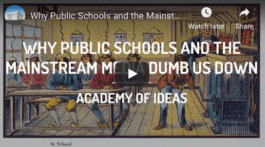 Why Public Schools and the Mainstream Media Dumb Us Down | Academy of Ideas