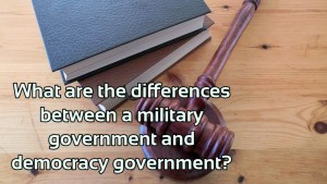 difference between military and democratic government
