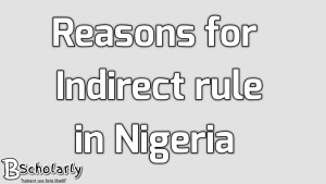 reasons for Indirect rule in Nigeria