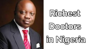 2020 richest doctors in Nigeria