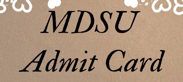 MDSU Admit Card 2021