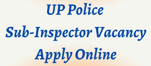 UP Police SI Vacancy 2021