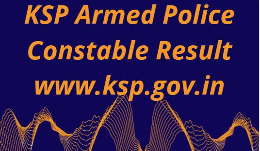 केएसपी सशस्त्र पुलिस कांस्टेबल परिणाम 2021
