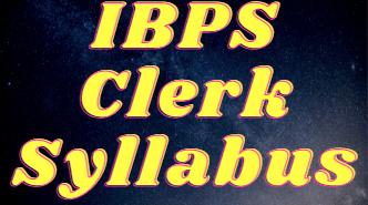 IBPS Clerk Syllabus 2021