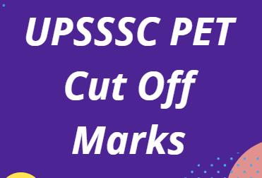UPSSSC PET Cut Off 2021