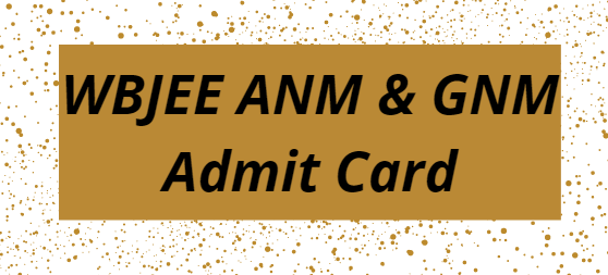 WBJEE ANM GNM Admit Card 2021