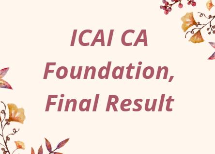 ICAI CA Foundation, Final Result 2021