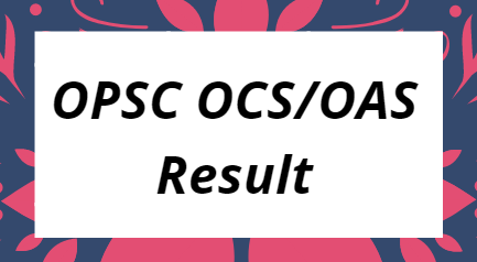 OPSC OCS Result 2021